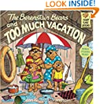 The Berenstain Bears and Too Much Vac...