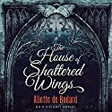 The House of Shattered Wings (       UNABRIDGED) by Aliette de Bodard Narrated by Peter Kenny