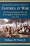 Empires at War: The French and Indian War and the Struggle for North America, 1754-1763