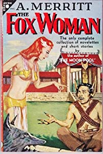 The fox woman: & other stories (Avon) by Abraham Merritt