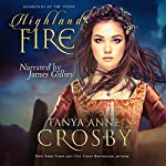 Highland Fire: Guardians of the Stone, Book 1   Tanya Anne Crosby