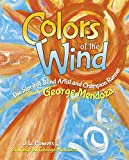 img - for Colors of the Wind: The Story of Blind Artist and Champion Runner George Mendoza book / textbook / text book