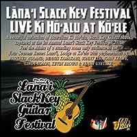 Lana'i Slack Key Festival Live Ki Ho'alu At Ko'ele
