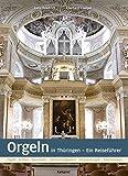Orgeln in Thüringen: Ein Reiseführer
