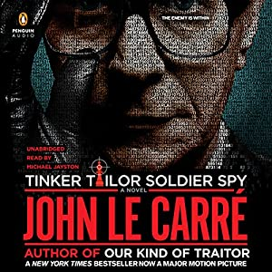 Tinker, Tailor, Soldier, Spy: A George Smiley Novel | [John le Carré]