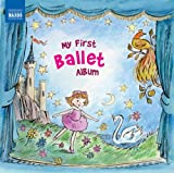 Various Artists My First Ballet Album (Naxos: 8578205)