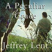 A Peculiar Grace | [Jeffrey Lent]