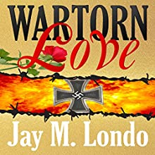 War Torn Love (       UNABRIDGED) by Jay M. Londo Narrated by Hollie Jackson