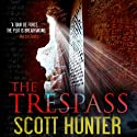 The Trespass: An Archaeological Mystery Thriller (       UNABRIDGED) by Scott Hunter Narrated by Chris Macdonnell