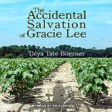 The Accidental Salvation of Gracie Lee | Livre audio Auteur(s) : Talya Tate Boerner Narrateur(s) : Em Eldridge
