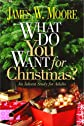 What Do You Want for Christmas?: An Advent Study for Adults