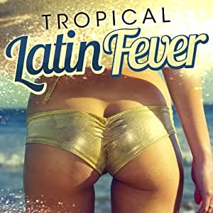 Tropical Latin Fever