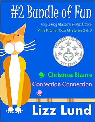 #2 Bundle of Fun - FREE Today! - Humorous Cozy Mysteries - Funny Adventures of Mina Kitchen - with Recipes: Christmas Bizarre + Confection Connection - ... Kitchen Cozy Mystery Series - Bundle 2)