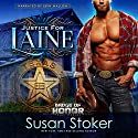 Justice for Laine: Badge of Honor: Texas Heroes, Book 4 Audiobook by Susan Stoker Narrated by Erin Mallon