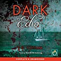 Dark Echo (       UNABRIDGED) by F G Cottam Narrated by Gareth Armstrong