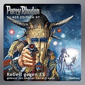 Rebell gegen ES (Perry Rhodan Silber Edition 97) Hörbuch
