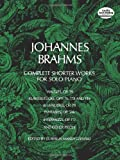 Johannes Brahms Complete Shorter Works for Solo Piano (0486226514) by Brahms, J.