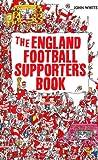John White The England Football Supporter's Book