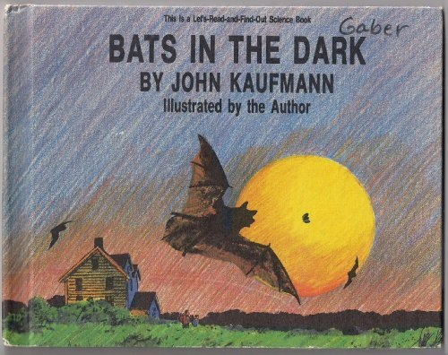 BATS IN THE DARK :This Is A Let's Read And Find Out Science Book, Kaufmann, John
