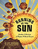Running to the Sun / Another Collection of Rhymes Without Reason