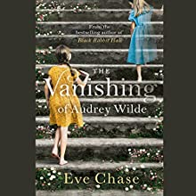 The Vanishing of Audrey Wilde Audiobook by Eve Chase Narrated by Karen Cass