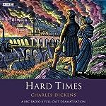 Hard Times (Dramatised) | Charles Dickens