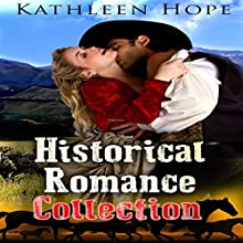 Historical Romance Collection | Livre audio Auteur(s) : Kathleen Hope Narrateur(s) : Theresa Stephens