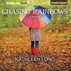 Chasing Rainbows | [Kathleen Long]