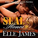 Seal's Honor: Take No Prisoners Series, Book 1 Audiobook by Elle James Narrated by Kaleo Griffith