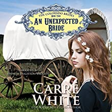 An Unexpected Bride: The Colorado Brides Series, Book 2 Audiobook by Carré White Narrated by Brinley Brighton-Vaughn