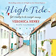 High Tide Audiobook by Veronica Henry Narrated by Anna Bentinck