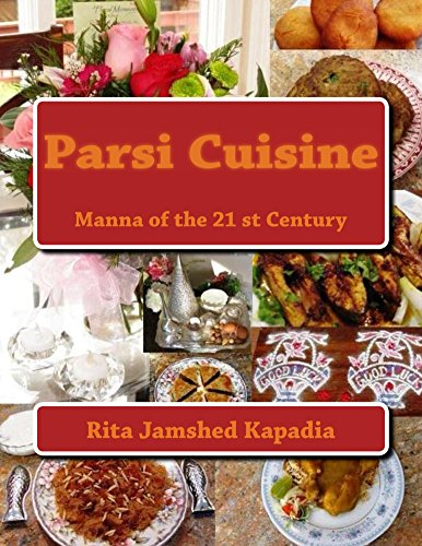 Parsi Cuisine: Manna of the 21st Century by Rita Kapadia