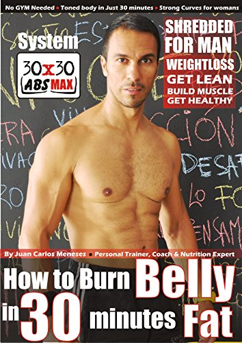 Weight loss Program: How to Burn Belly Fat in 30 Minutes to Get Lean And Build Muscle: No gym needed, toned body in just 30 minutes, strong curves for … to Get Lean And Build Muscle Book 1)