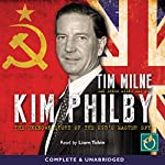 Kim Philby: The Unknown Story of the KGB's Master-Spy | Tim Milne