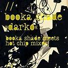 Darko [Booka Shade Meets Hot Chip Mixes]
