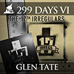 The 17th Irregulars: 299 Days, Book 6 | Glen Tate