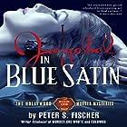 Jezebel in Blue Satin: The Hollywood Murder Mysteries, Book 1 Hörbuch von Peter S Fischer Gesprochen von: Ben Tyler