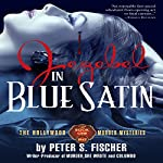 Jezebel in Blue Satin: The Hollywood Murder Mysteries, Book 1 | Peter S Fischer