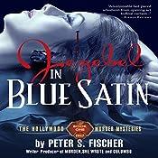 Jezebel in Blue Satin: The Hollywood Murder Mysteries, Book 1 | Peter S Fischer