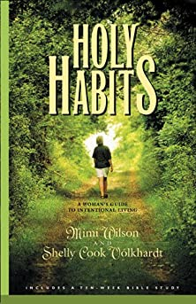 Holy Habits, A Woman's Guide to Intentional Living