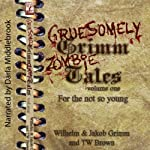 Gruesomely Grimm Zombie Tales | Wilhelm Grimm,Jakob Grimm,TW Brown