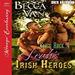 Leah's Irish Heroes: Slick Rock, Book 4 (Siren Publishing Menage Everlasting) | Becca Van