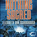 Nothing Sacred Audiobook by Elizabeth Ann Scarborough Narrated by Suzanne Toren