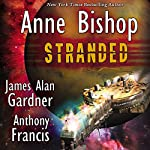 Stranded | Anthony Francis,Anne Bishop,James Alan Gardner