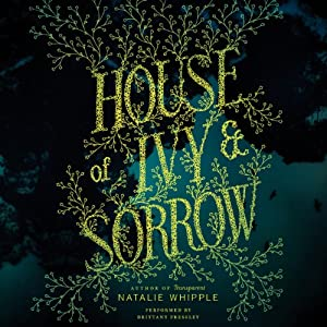House of Ivy & Sorrow Audiobook