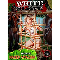 White Slave Collection, Featuring Naked Amazon