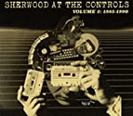 Sherwood At The Controls Vol. 2: 1985...