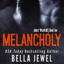 Melancholy: Jokers' Wrath, Book 2 (       UNABRIDGED) by Bella Jewel Narrated by Stella Bloom, Charles Lawrence