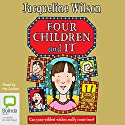 Four Children and It (       UNABRIDGED) by Jacqueline Wilson Narrated by Jacqueline Wilson