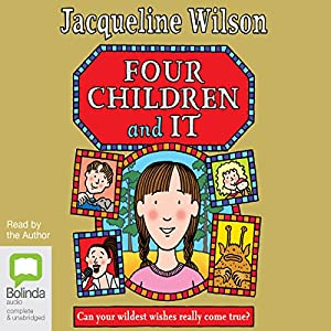 Four Children and It | [Jacqueline Wilson]